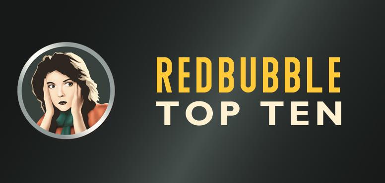redbubble top ten