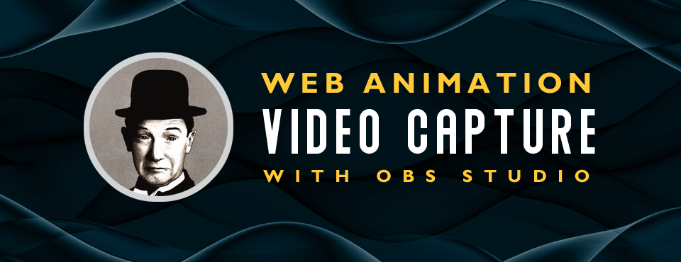 Web Animation Video Capture with OBS Studio